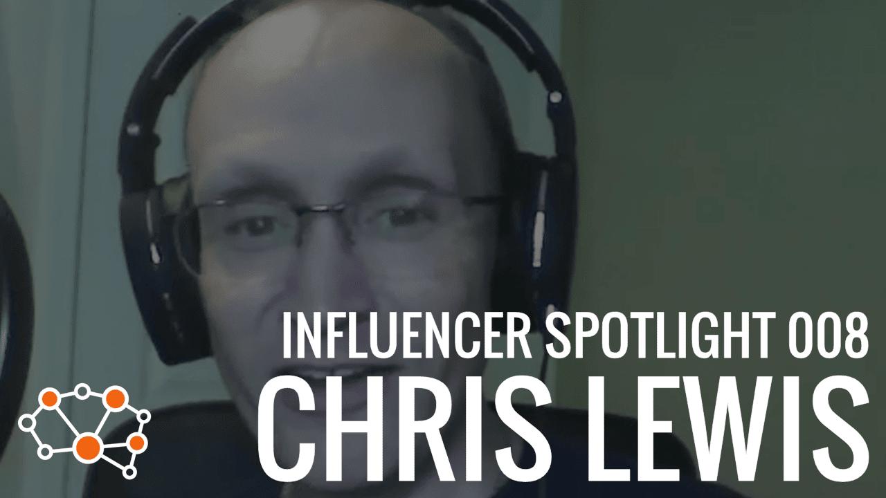CHRIS LEWIS Influencer Spotlight