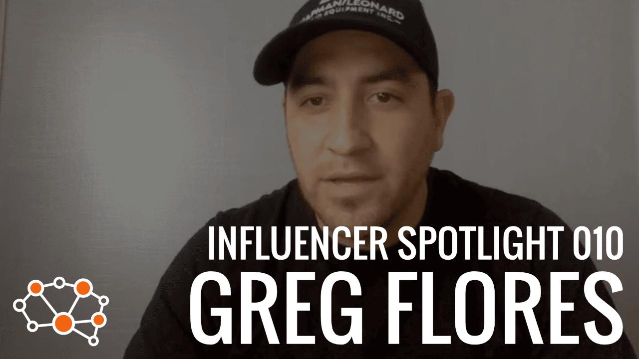 GREG FLORES Influencer Spotlight