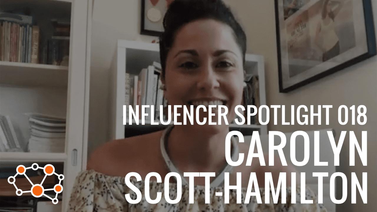 CAROLYN SCOTT-HAMILTON Influencer Spotlight