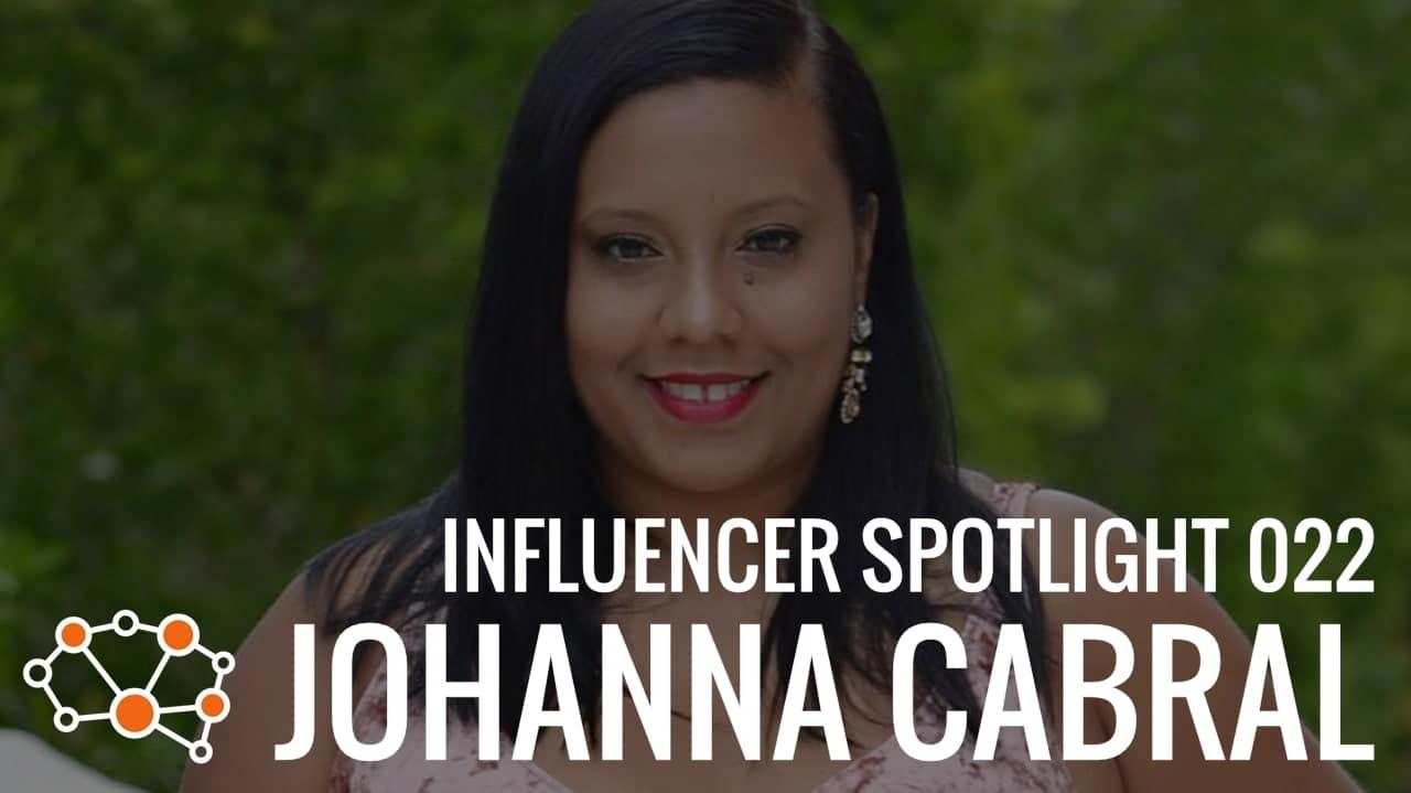JOHANNA CABRAL Influencer Spotlight