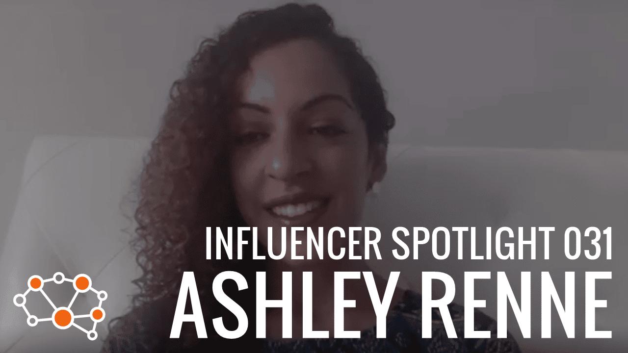ASHLEY RENNE Influencer Spotlight