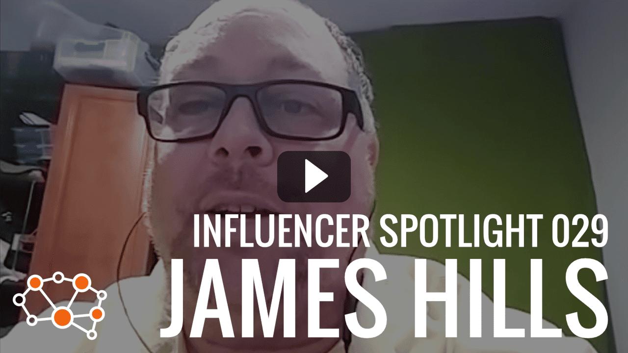 JAMES HILLS Influencer Spotlight