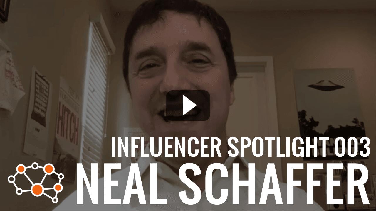 NEAL SCHAFFER Influencer Spotlight