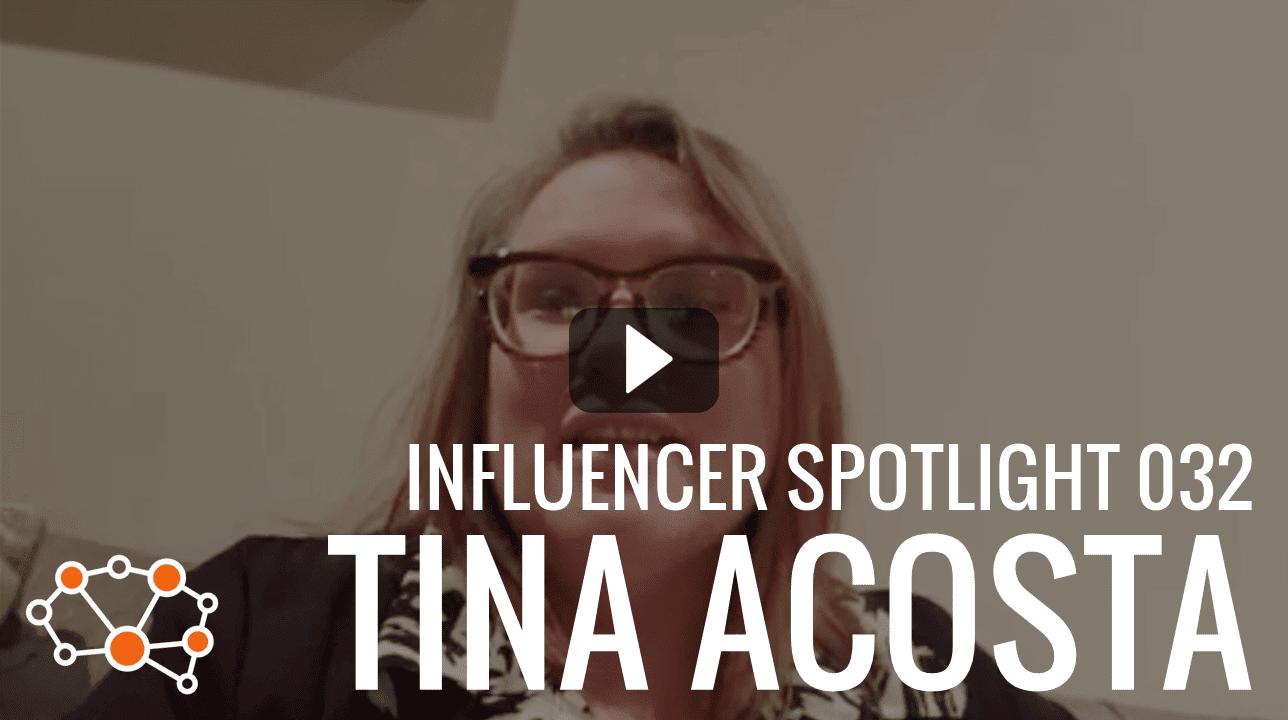 TINA ACOSTA Influencer Spotlight