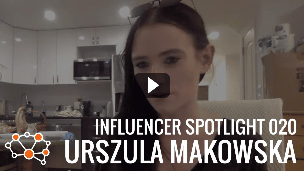 URSZULA MAKOWSKA Influencer Spotlight