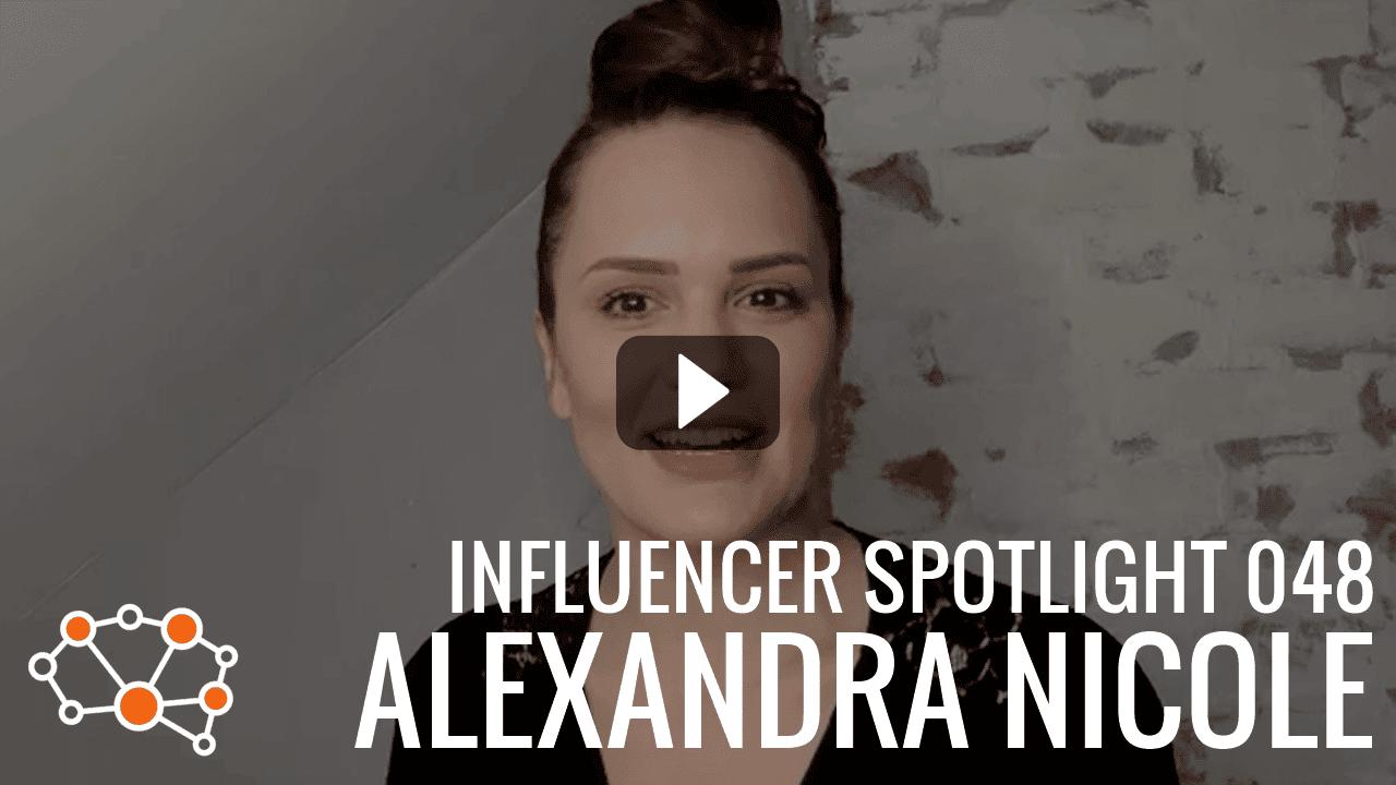 ALEXANDRA NICOLE Influencer Spotlight