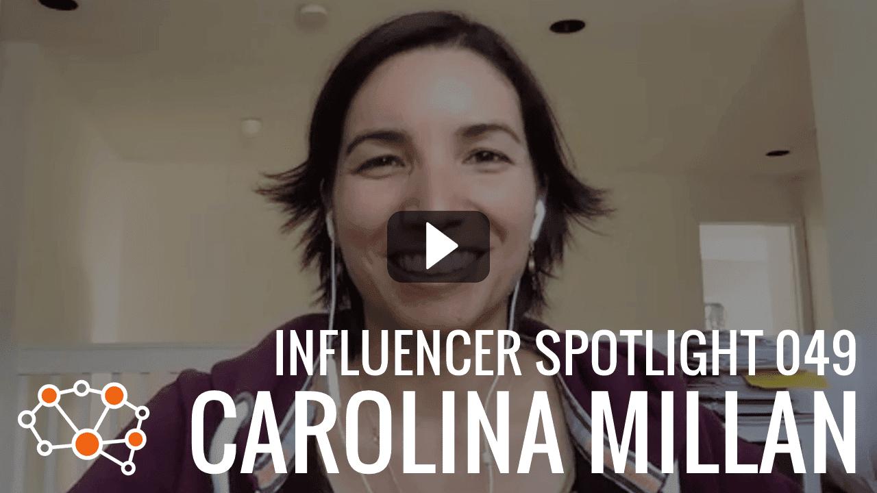 CAROLINA MILLAN Influencer Spotlight