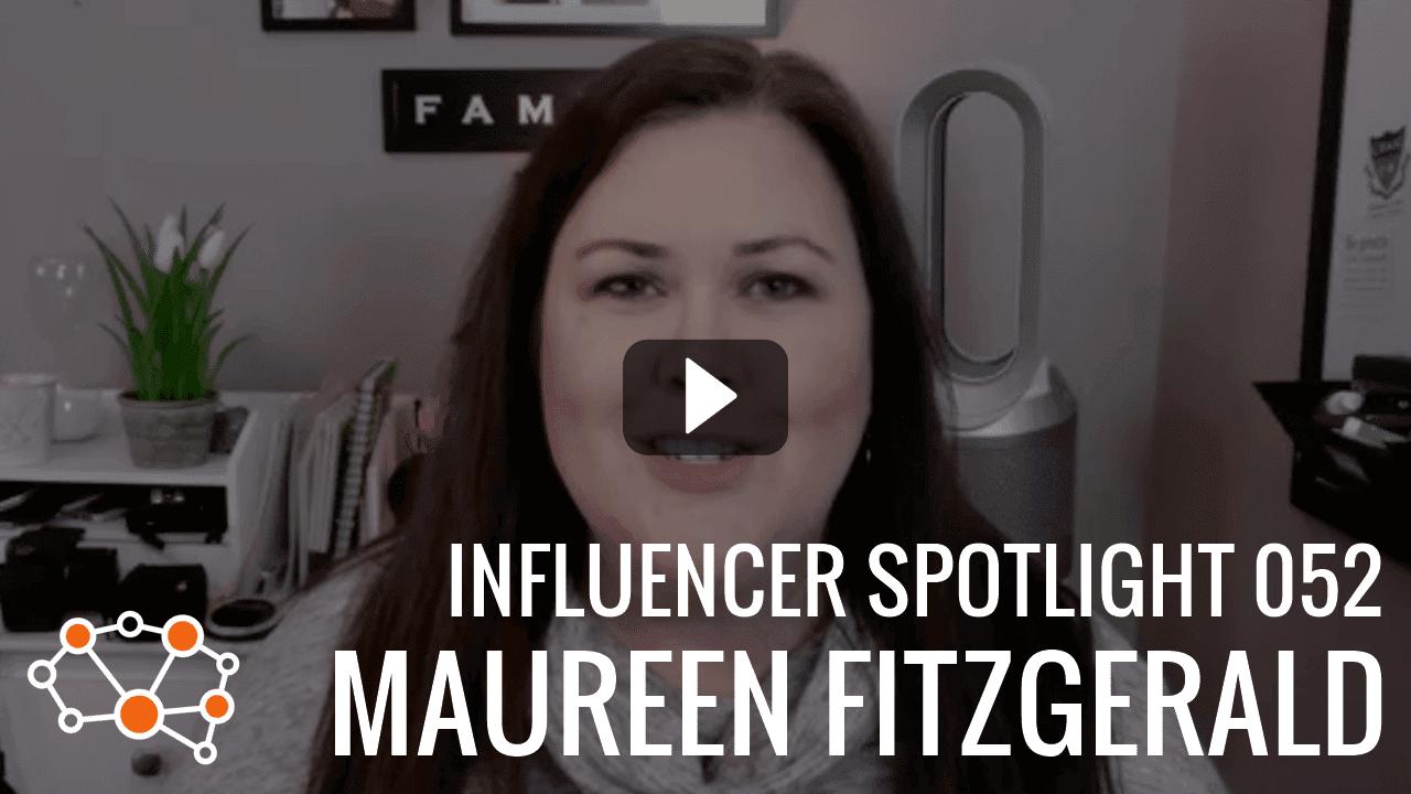MAUREEN FITZGERALD Influencer Spotlight